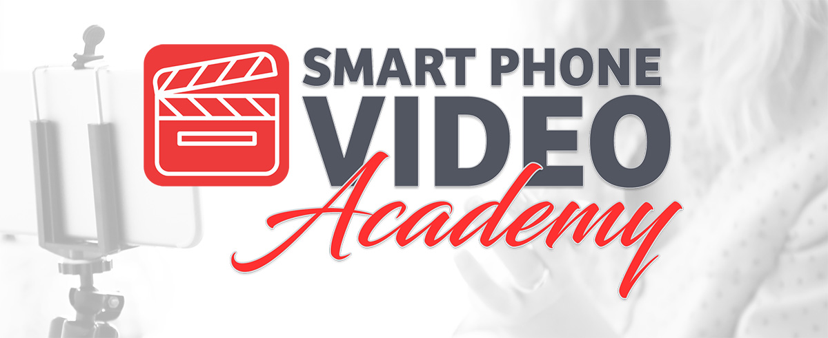Smart Phone Video Academy